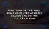 What Computer Assisted Legal Billing Can Do for Your Law Firm | Insights