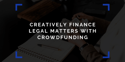 Creatively Finance Legal Matters with Crowdfunding